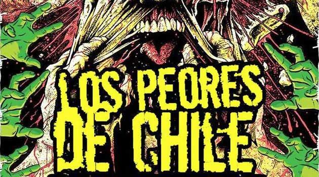 Hoy el regreso de Los Peores de Chile + Invitados