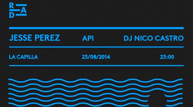 Dj Jesse Perez  + Api + Nico Castro en fiesta RAD
