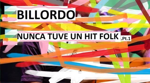 Escucha «Nunca tuve un hit Folk» nuevo disco de Billordo