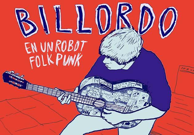 Escucha lo nuevo de Billordo En Un Robot Folk Punk